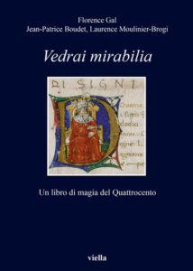 Vedrai mirabilia : Un libro di magia del Quattrocento